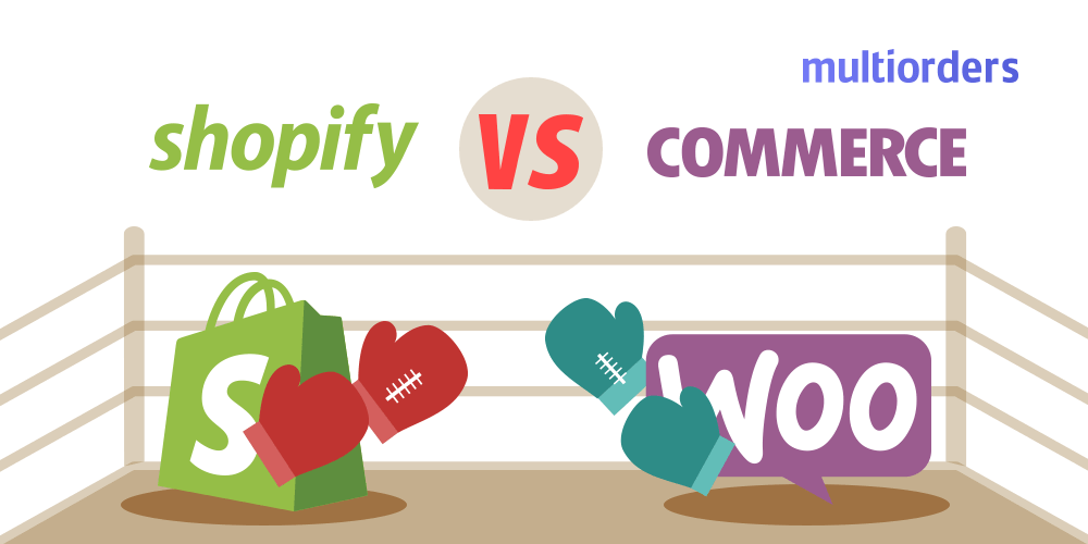 Shopify Vs WooCommerce - Which Platform to Choose in 2018 Multiorders