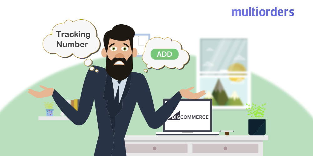 How To Add Tracking Numbers On BigCommerce Multiorders